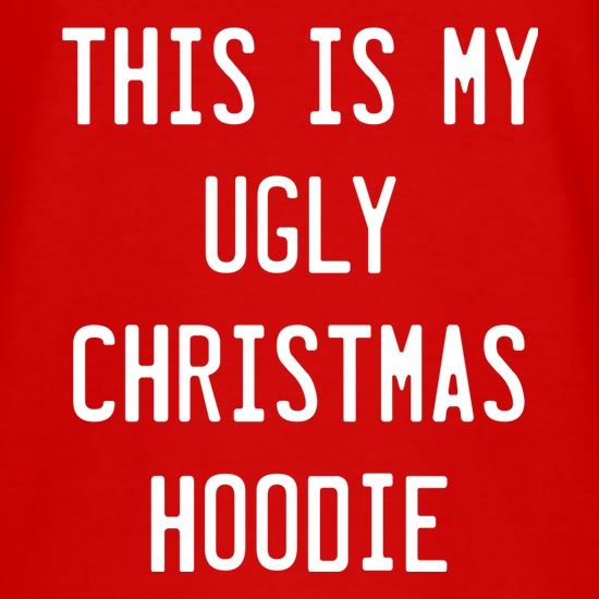 This Is My Ugly Christmas Hoodie t-shirts
