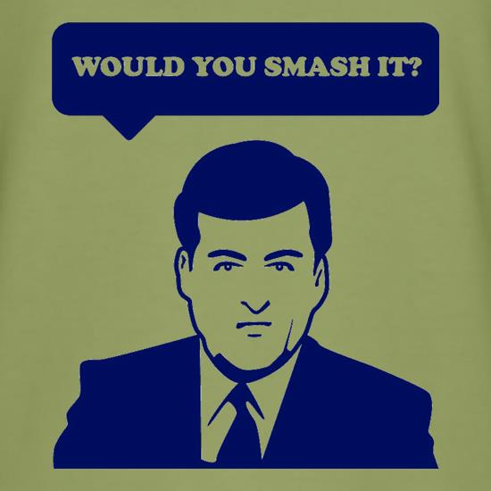 Would You Smash It? t-shirts