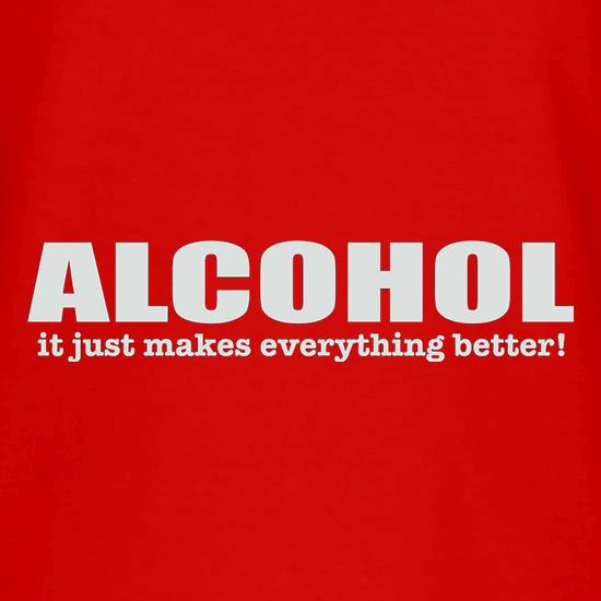 Alcohol It Just Makes Everything Better V-Neck T-Shirts