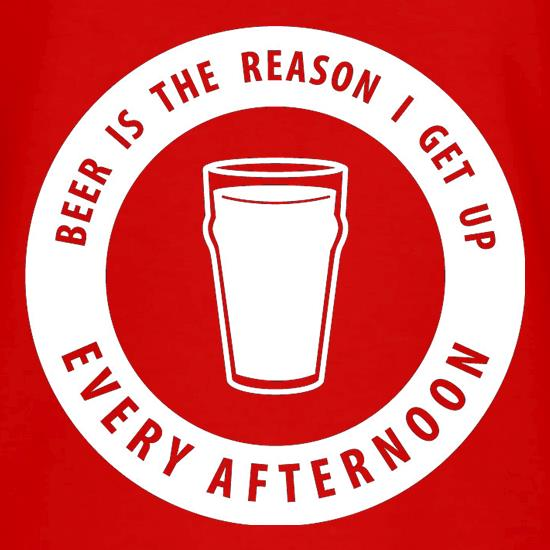 Beer Is The Reason I Get Up Every Afternoon V-Neck T-Shirts