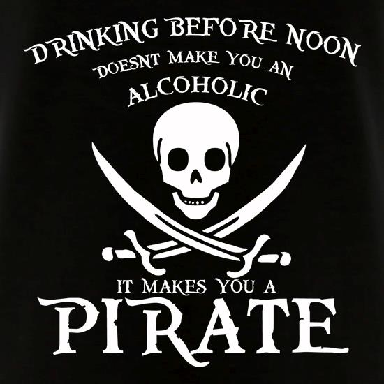 Drinking Before Noon Doesnt Make You An Alcoholic It Makes You A Pirate V-Neck T-Shirts