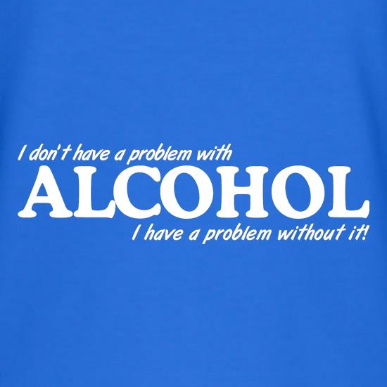 I don't have a problem with alcohol, I have a problem without it V-Neck T-Shirts