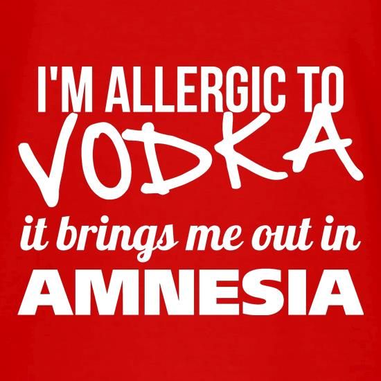 I'm Allergic to Vodka, it brings me out in Amnesia V-Neck T-Shirts