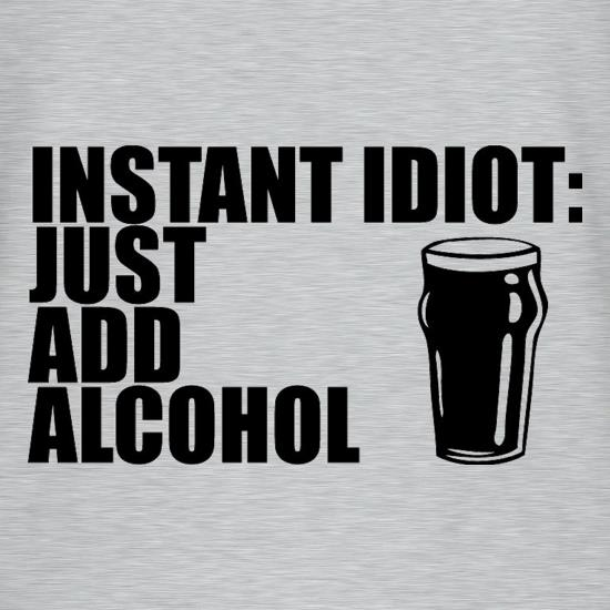 Instant Idiot Just Add Alcohol V-Neck T-Shirts