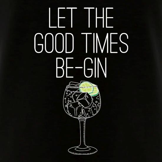 Let The Good Times Be-Gin V-Neck T-Shirts