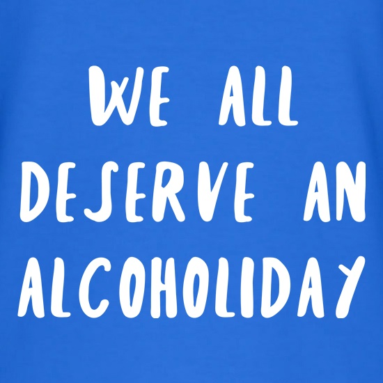 We Deserve An Alcoholiday V-Neck T-Shirts
