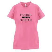 Mother Of A Mermaid t shirt