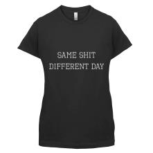 Same Shit Different Day t shirt