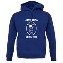 Don't mess with ted t shirt