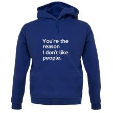 You're The Reason I Don't Like People t shirt
