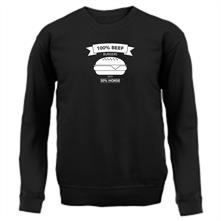 100% Beef Burgers With 30% Horse t shirt
