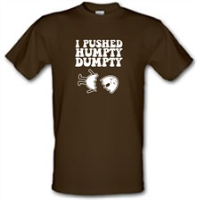 I Pushed Humpty Dumpty t shirt