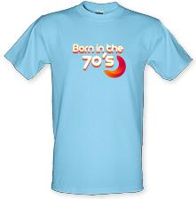Born In The Seventies t shirt