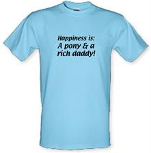 Happiness is: a pony and a rich daddy t shirt