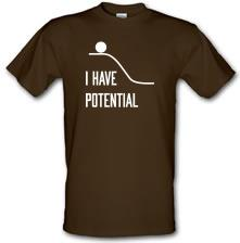 I Have Potential t shirt