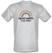 I'm So Happy I Poop Rainbows t shirt