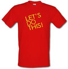 Let's Do This! t shirt