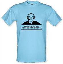 Murray Walker - With Half The Race Gone, There Is Half The Race Still To Go t shirt