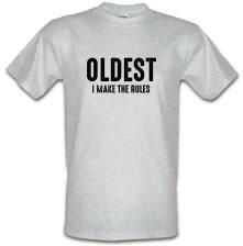 Oldest, I Make The Rules t shirt