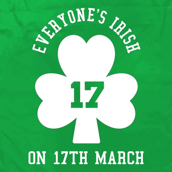 Everyone's irish on 17th March t shirt