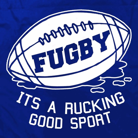 Fugby It's A Rucking Good Game t shirt