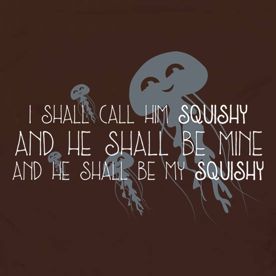 I Shall Call Him Squishy t shirt