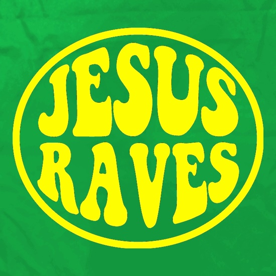 Jesus Raves t shirt