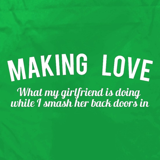 Making Love What My Girlfriend Is Doing While I Smash Her Back Doors In t shirt