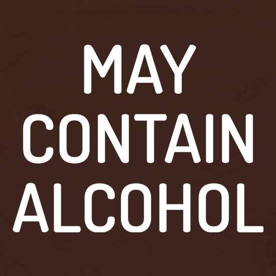 May Contain Alcohol t shirt
