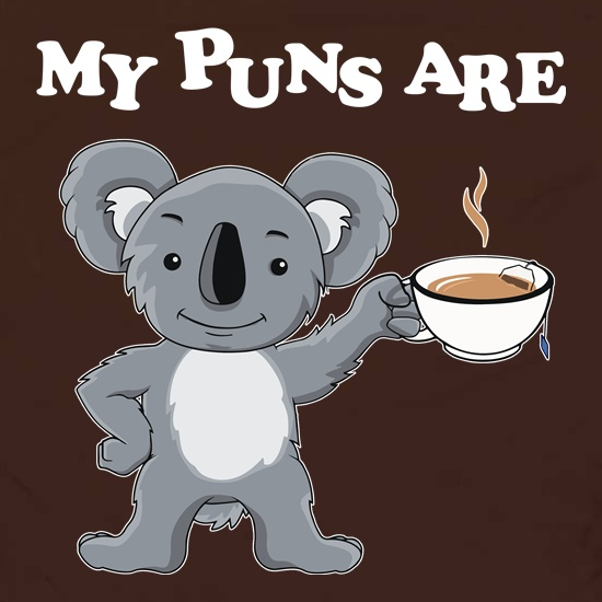 My Puns Are Koala Tee t shirt