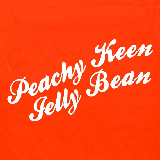 Peachy Keen Jelly Bean t shirt