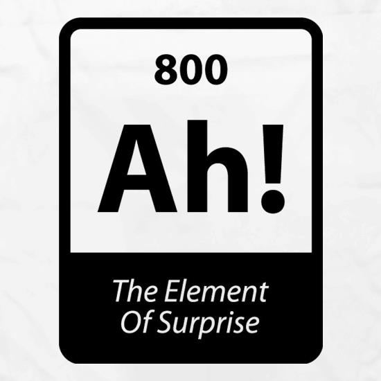 The Element Of Surprise t shirt