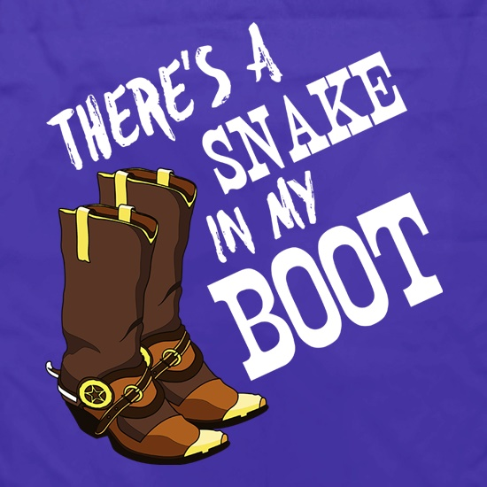 There's A Snake In My Boot t shirt