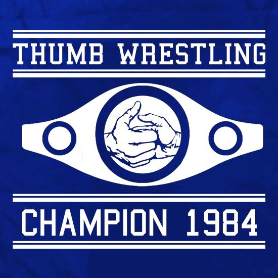 Thumb Wrestling Champion 1984 t shirt
