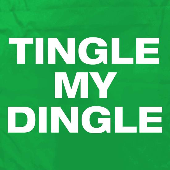 Tingle my Dingle t shirt