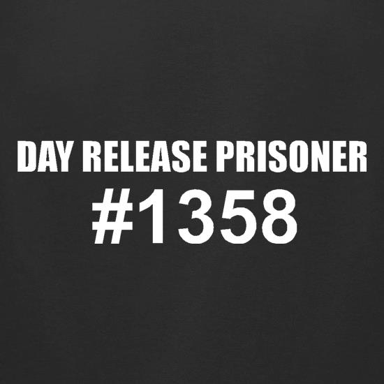 Day release prisioner #1358 t shirt