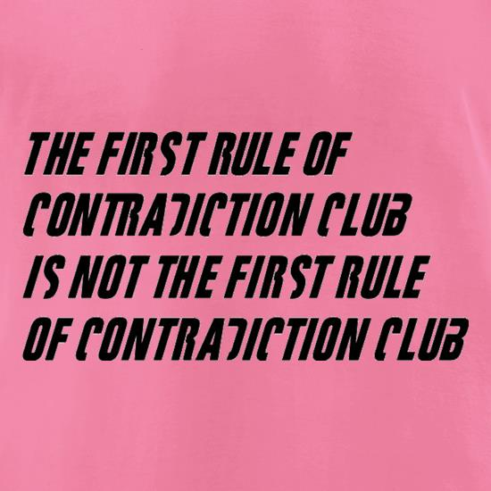 The First Rule Of Contradiction Club Is Not The First Rule Of Contradiction Club t shirt