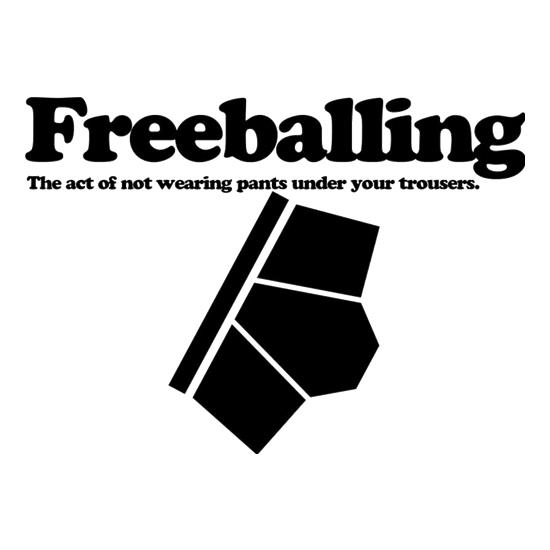 Freeballing The Act Of Not Wearing Pants Under Your Trousers t shirt