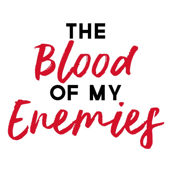 The Blood Of My Enemies t shirt