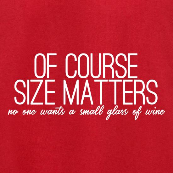 Of Course Size Matters t shirt