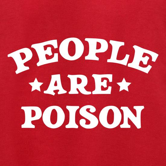 People Are Poison t shirt