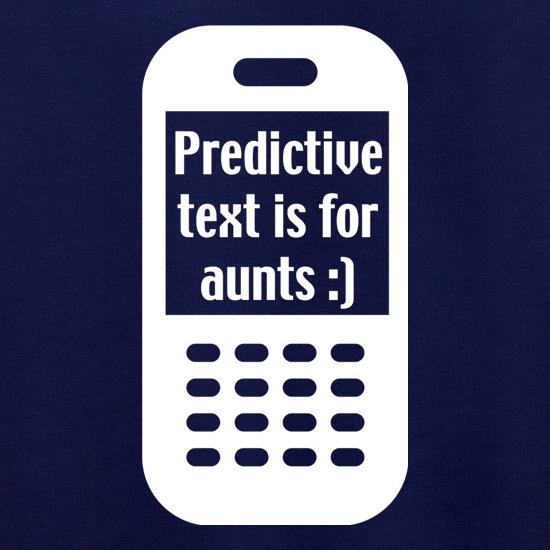 Predictive Text Is For Aunts t shirt