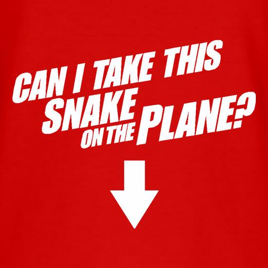Can I Take This Snake On The Plane? t shirt