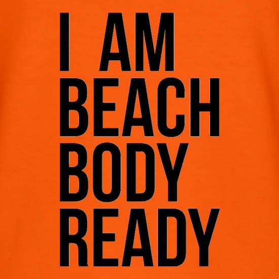 I am beach body ready t shirt