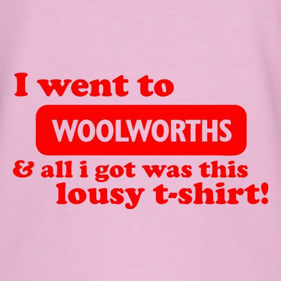I Went To Woolworths & All I Got Was This Lousy T-Shirt! t shirt