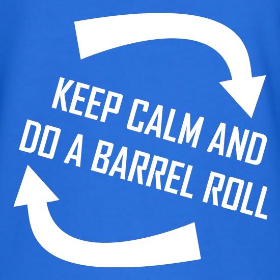 Keep Calm And Do A Barrel Roll t shirt
