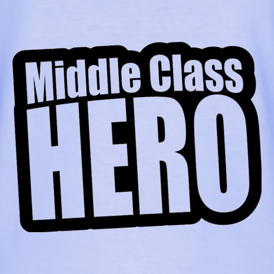 Middle Class Hero t shirt