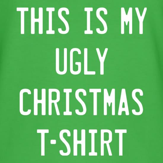 This Is My Ugly Christmas T-Shirt t shirt