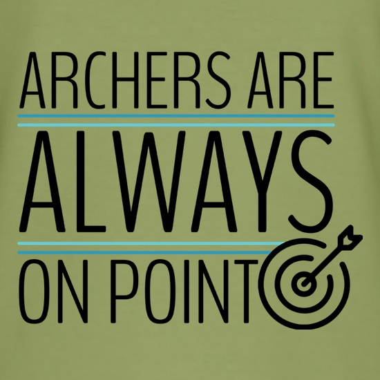 Archers Are Always On Point t shirt