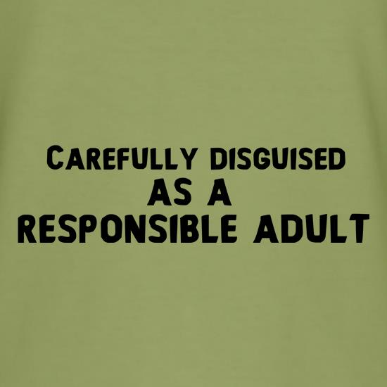 Disguised As A Responsible Adult t shirt